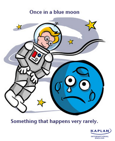 IDIOMS: Once in a blue moon