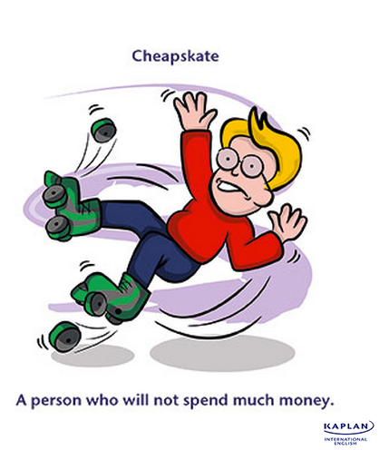 Idioms: Cheapskate