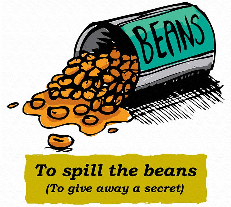 Idioms: To spill the beans