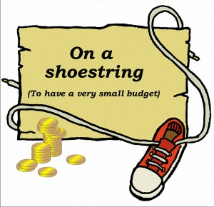 Idioms: On a shoestring