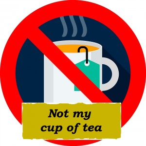 Idioms: Not my cup of tea
