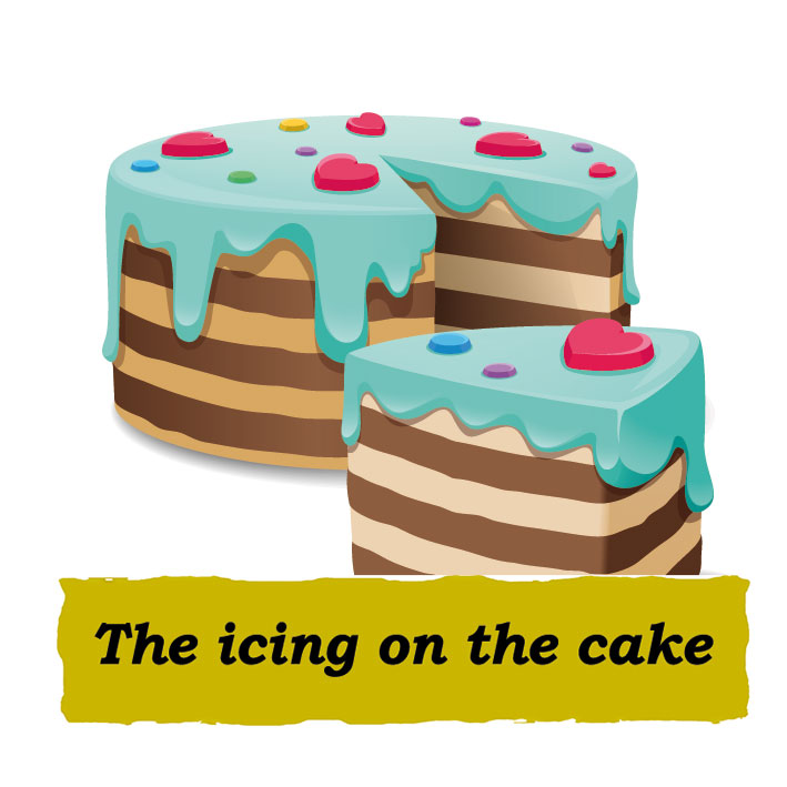 Idioms: The icing on the cake