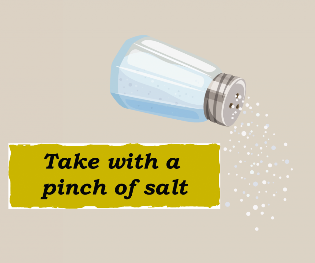 Take with a pinch of salt