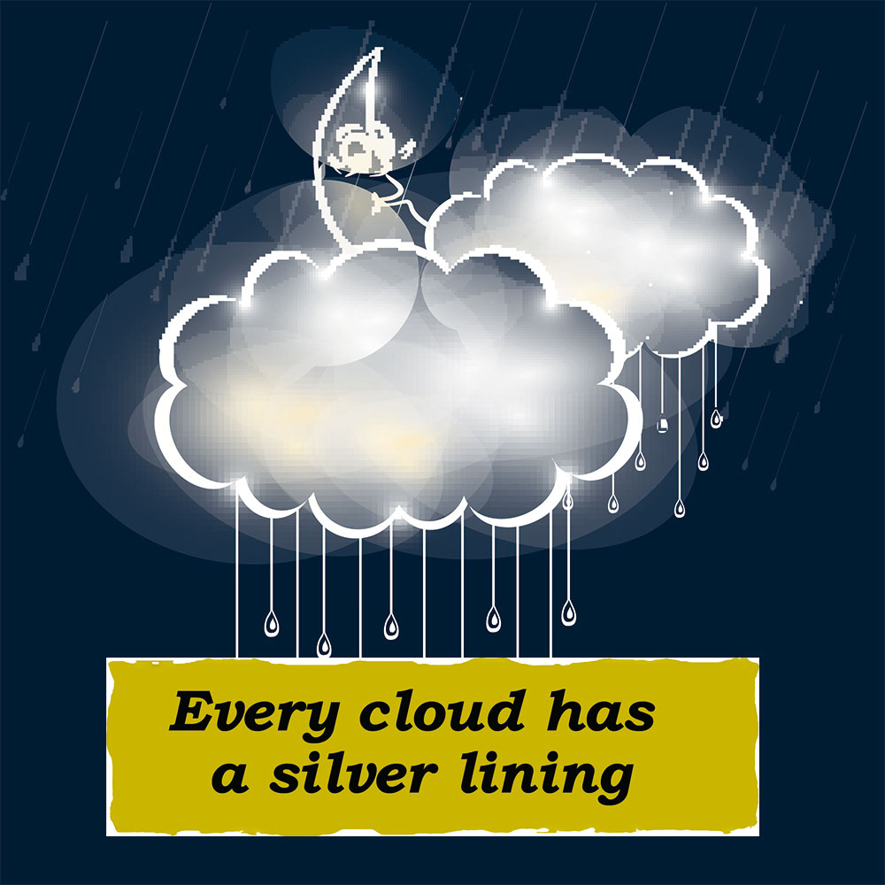 Idioms: Every cloud has a silver lining