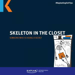 Idioms: A skeleton in the closet