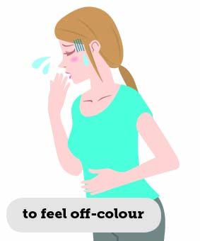 Idioms: To feel off-colour