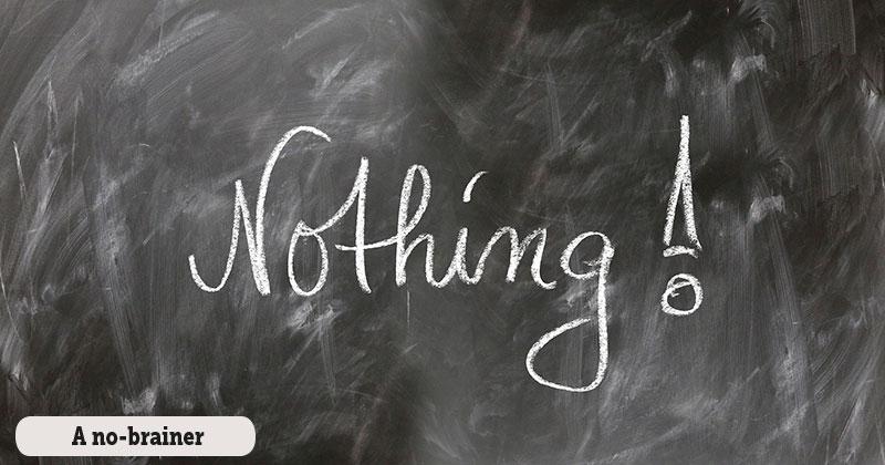 Idioms: A no-brainer