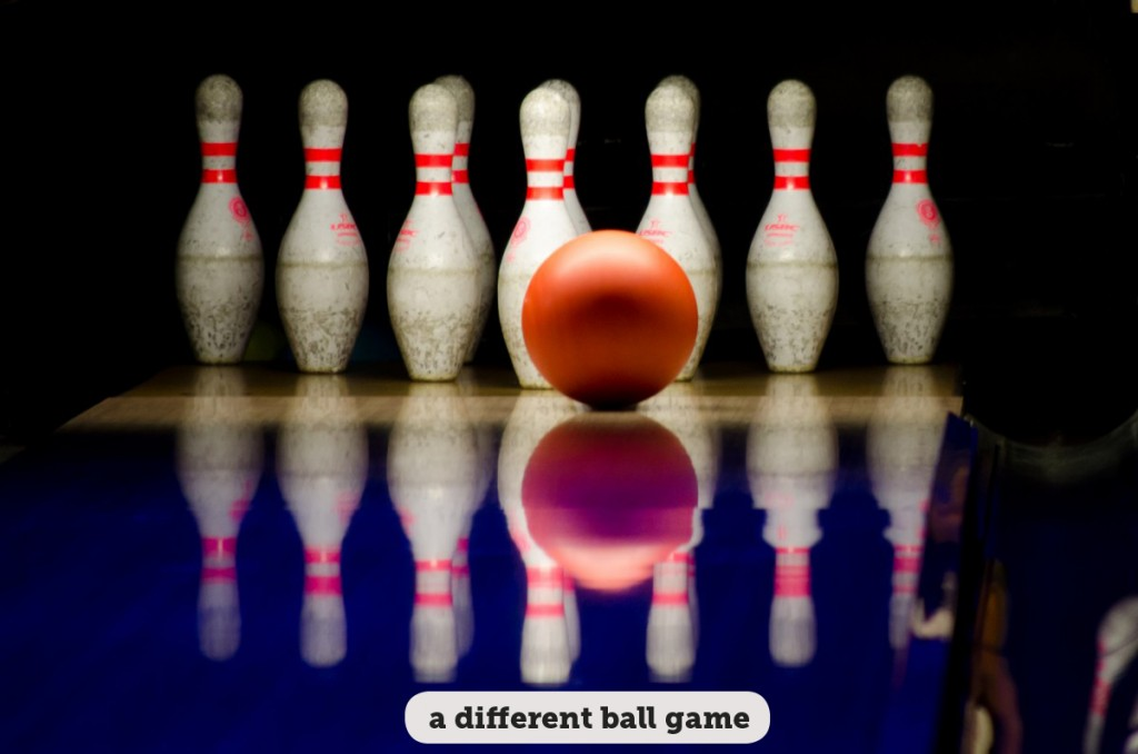 Idioms: A different ball game/a whole new ball game