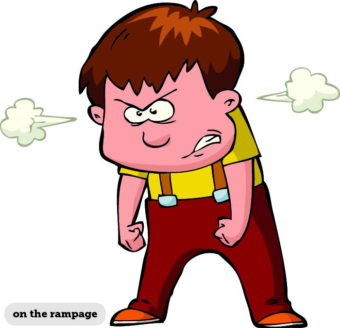 IDIOMS: ON THE RAMPAGE