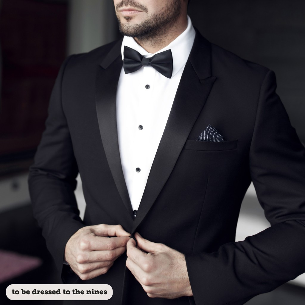IDIOMS: TO BE DRESSED TO THE NINES